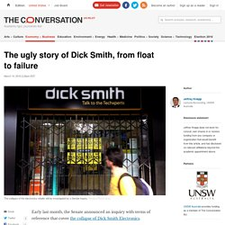 The ugly story of Dick Smith, from float to failure