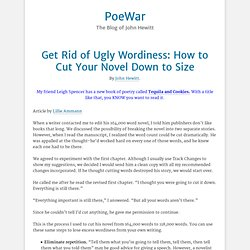 Get Rid of Ugly Wordiness: How to Cut Your Novel Down to Size
