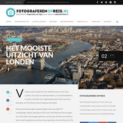Het mooiste uitzicht van Londen - Fotograferenopreis.nl