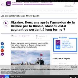 Ukraine. Deux ans après l'annexion de la Crimée par la Russie, Moscou est-il gagnant ou perdant à long terme?