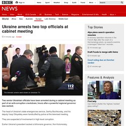 Ukraine arrests two top officials at cabinet meeting - BBC News