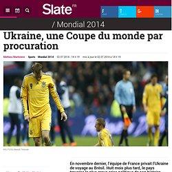 Ukraine, une Coupe du monde par procuration