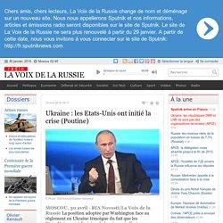 Ukraine : les Etats-Unis ont initié la crise (Poutine) - Dernières infos - Politique - La Voix de la Russie