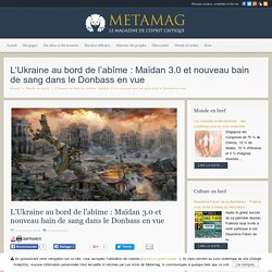 L'Ukraine au bord de l'abîme : Maïdan 3.0 et nouveau bain de sang dans le Donbass en vue