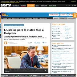 L'Ukraine perd le match face à Gazprom
