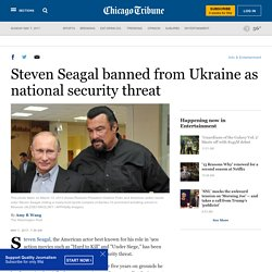 Steven Seagal banned from Ukraine as national security threat
