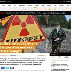 L'Ukraine court-elle le risque d'un nouveau Tchernobyl?
