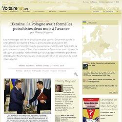 Ukraine : la Pologne avait formé les putschistes deux mois à l'avance