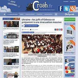 Ukraine : les juifs d'Odessa se préparent à une évacuation massive