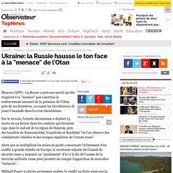 """Ukraine: la Russie hausse le ton face à la """"menace"""" de l'Otan"""