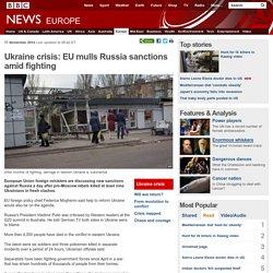 Ukraine crisis: EU mulls Russia sanctions amid fighting