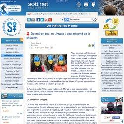 De mal en pis, en Ukraine : petit résumé de la situation