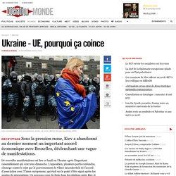 Ukraine - UE, pourquoi ça coince