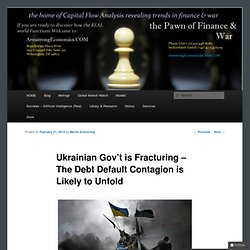 Ukrainian Gov't is Fracturing – The Debt Default Contagion is Likely to Unfold