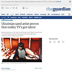 Ukrainian sand artist proves that reality TV's got talent | James Donaghy | Television & radio