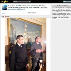 URGENT UKRAINE L'amiral Denis Berezovsky, chef de la marine ukrainienne, démissionne et fait allégeance à la Crimée : infos140