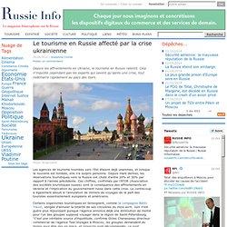 Le tourisme en Russie affecté par la crise ukrainienne