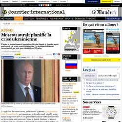 Moscou aurait planifié la crise ukrainienne