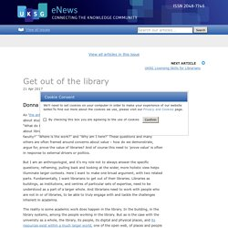Get out of the library - UKSG eNews