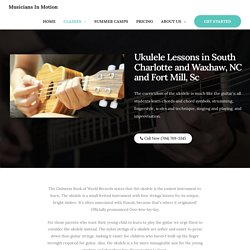 Ukulele Lessons in South Charlotte and Waxhaw, NC and Fort Mill, Sc