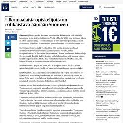 Ulkomaalaisia opiskelijoita on rohkaistava jäämään Suomeen - Mielipide - Mielipide