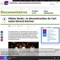Ultima Verba : la déconstruction de l'art selon Gérard Gartner