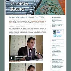 Ultima Ratio » Vidéo - Le Secrétaire général de l'Otan à l'Ifri