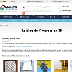 Ultimaker : Le guide visuel - Makershop.fr