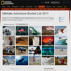 The Ultimate Adventure Bucket List -- National Geographic Adventure - StumbleUpon