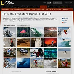 Ultimate Adventure Bucket List 2011 -- National Geographic Adventure