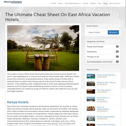 The Ultimate Cheat Sheet On East Africa Vacation Hotels
