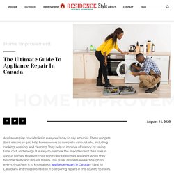 The Ultimate Guide to Appliance Repair In Canada » Residence Style