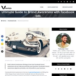 Ultimate Guide to Brand Awareness with facebook ads