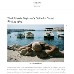 The Ultimate Beginner's Guide for Street Photography