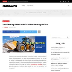An ultimate guide to benefits of Earthmoving services - Find Your Business