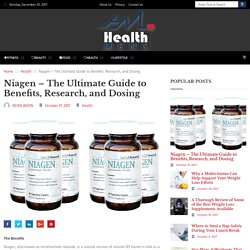 Niagen – The Ultimate Guide to Benefits, Research, and Dosing