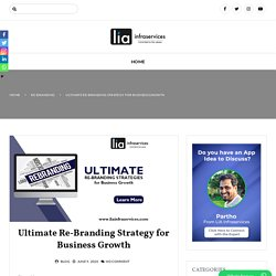 Ultimate Re-Branding Strategy for Business Growth