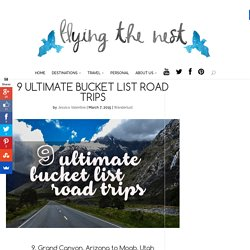 9 ULTIMATE BUCKET LIST ROAD TRIPS