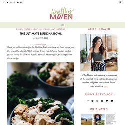 The Ultimate Buddha Bowl Recipe [Quick + Easy!] - The Healthy Maven