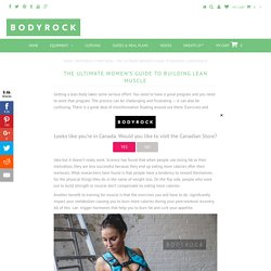 The Ultimate Women's Guide To Building Lean Muscle – BodyRock
