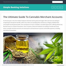 The Ultimate Guide To Cannabis Merchant Accounts