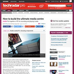 How to turn an old PC into a media centre