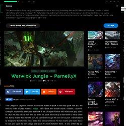 Warwick Jungle Guide - ParnellyX