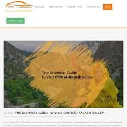 The Ultimate Guide to Visit Chitral-Kalash Valley