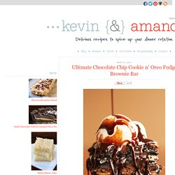 Ultimate Chocolate Chip Cookie n' Oreo Fudge Brownie Bar | Kevin & Amanda