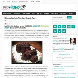 Ultimate Death by Chocolate Brownie Cake