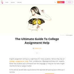 The Ultimate Guide To College Assignment Help - Sophia Lee