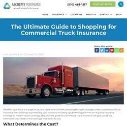 The Ultimate Guide to Shopping for Commercial Truck Insurance