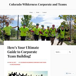 Here's Your Ultimate Guide to Corporate Team Building!