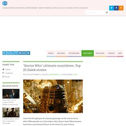 ultimate countdown: Top 25 Dalek stories - CultBox